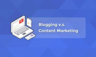 Blogging vs Content Marketing