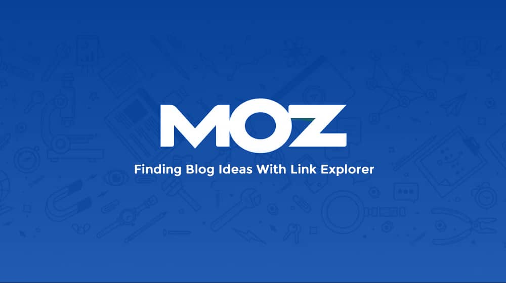Blog Ideas With Link Explorer