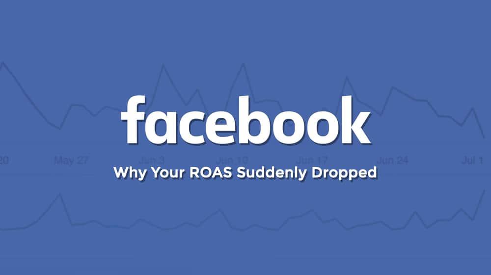 Facebook ROAS Dropped
