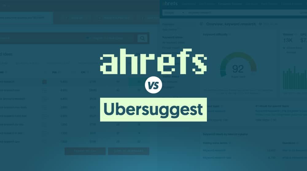 Ahrefs vs Ubersuggest