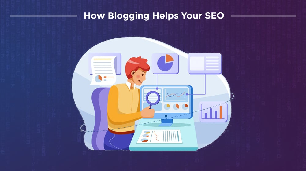 How Blogging Helps Your SEO