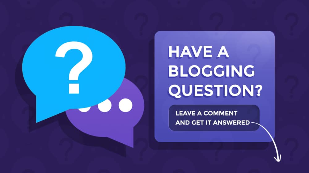 Blogging FAQ Questions and Answers
